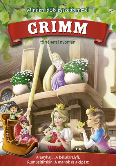 - Grimm történetei nyomán - Aranyhajú, A békakirályfi, Rumpeltiltskin, A manók és a cipész