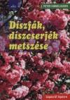Peter Himmelhuber - D�szf�k, d�szcserj�k metsz�se