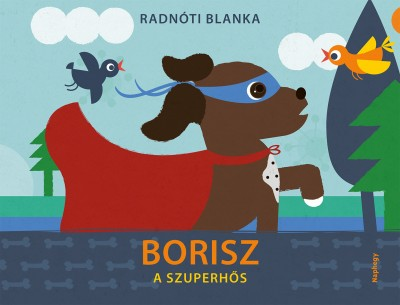 Radnóti Blanka - Borisz a szuperhős