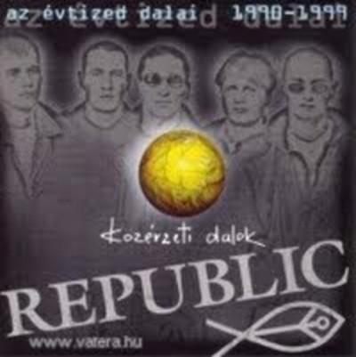 Republic - Közérzeti dalok / Az évtized dalai - CD