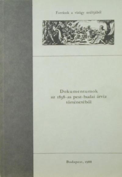 Kaján Imre  (Szerk.) - Dokumentumok az 1838-as pest-budai árvíz történetéből
