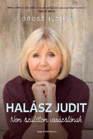 Hal�sz Judit - Orosz Ildik� - Nem sz�lettem var�zsl�nak