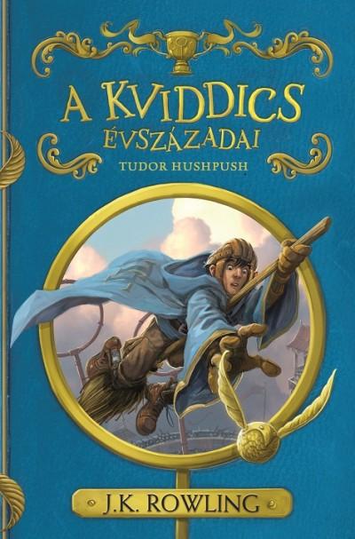 J. K. Rowling - A kviddics évszázadai