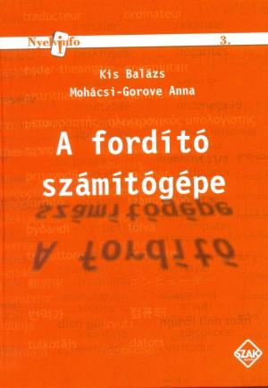 Kis Bal�zs - Moh�csi-Gorove Anna - A ford�t� sz�m�t�g�pe