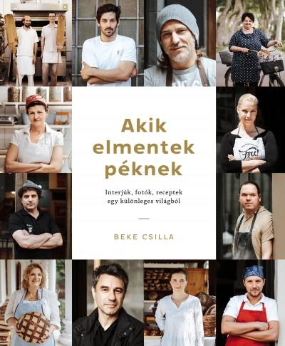 Beke Csilla - Akik elmentek péknek