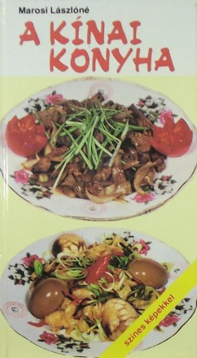 Marosi Lászlóné - A kínai konyha