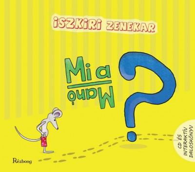 - Mi a manó? Iszkiri zenekar - CD és interaktív daloskönyv