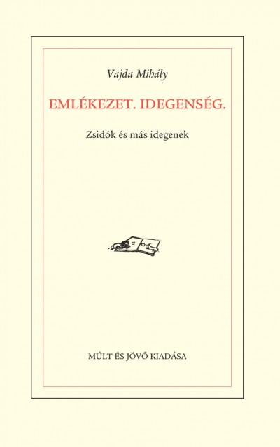 Vajda Mihály - Emlékezet. Idegenség