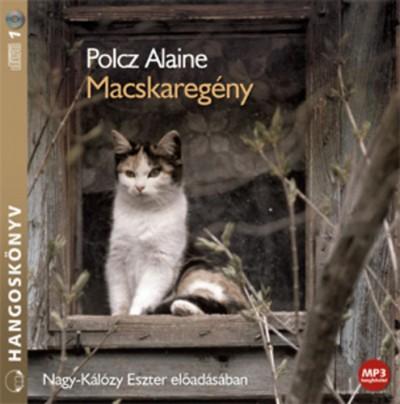 Polcz Alaine - Nagy-Kálózy Eszter - Macskaregény - Hangoskönyv - MP3