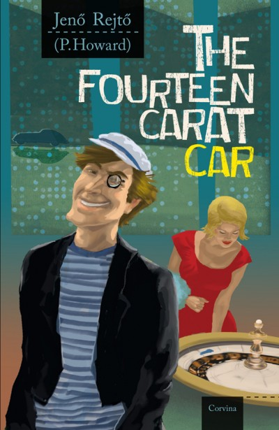 Rejtő Jenő - The Fourteen Carat Car