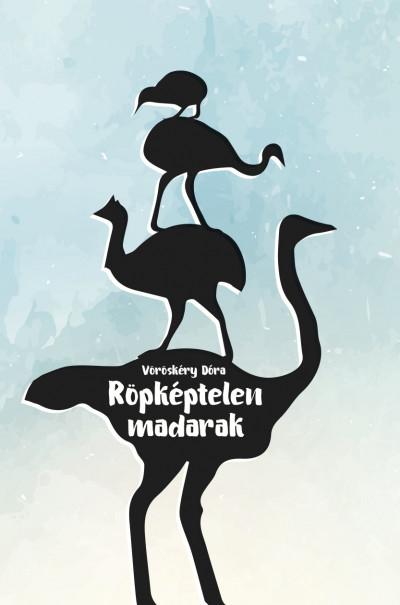 Vöröskéry Dóra - Koppány Zsolt Nagy  (Szerk.) - Röpképtelen madarak