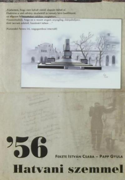 Fekete István Csaba - Papp Gyula - '56 -  Hatvani szemmel