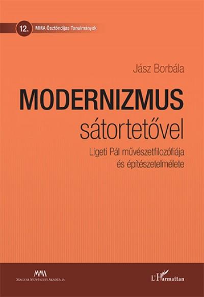 Jász Borbála - Modernizmus sátortetővel