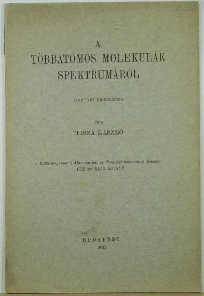 Tisza László - A többatomos molekulák spektrumából