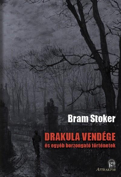 Bram Stoker - Drakula vendége