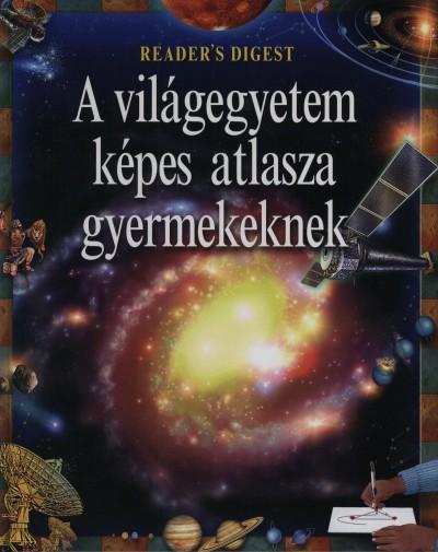 Robert Burnham - A világegyetem képes atlasza gyermekeknek - Reader's Digest