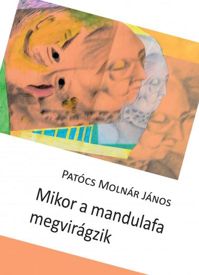 Patócs Molnár János - Mikor a mandulafa megvirágzik