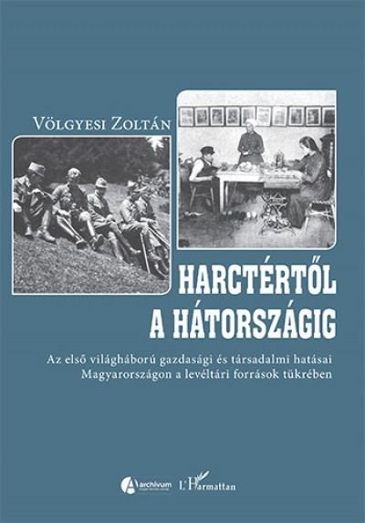 Völgyesi Zoltán - Harctértől a hátországig