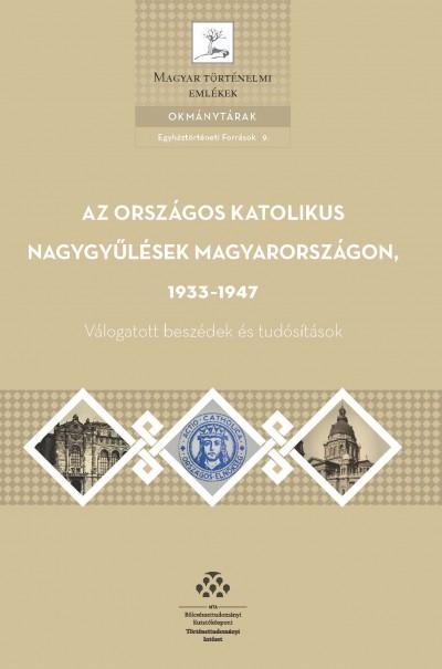 Gianone András  (Vál.) - Az országos katolikus nagygyűlések Magyarországon, 1933-1947