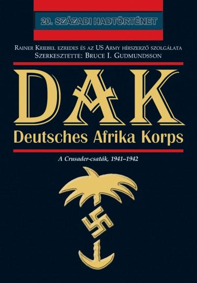 Bruce I. Gudmundsson  (Szerk.) - Dak - Deutsches Afrika Korps