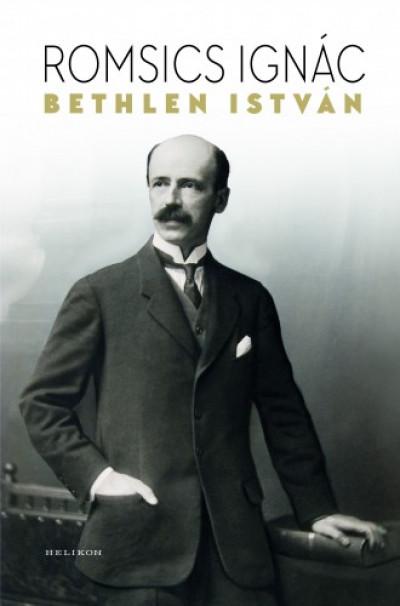 Romsics Ignác - Bethlen István