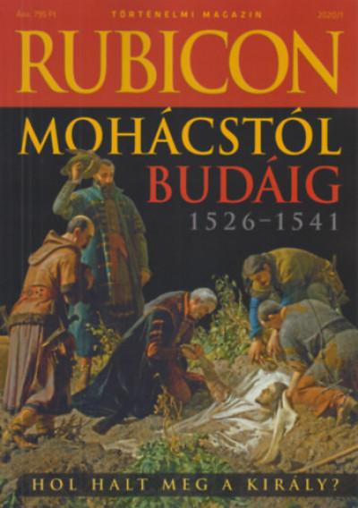 - Rubicon - Mohácstól Budáig 1526-1541 - 2020/1.