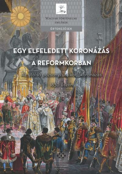Soós István  (Szerk.) - Egy elfeledett koronázás a reformkorban