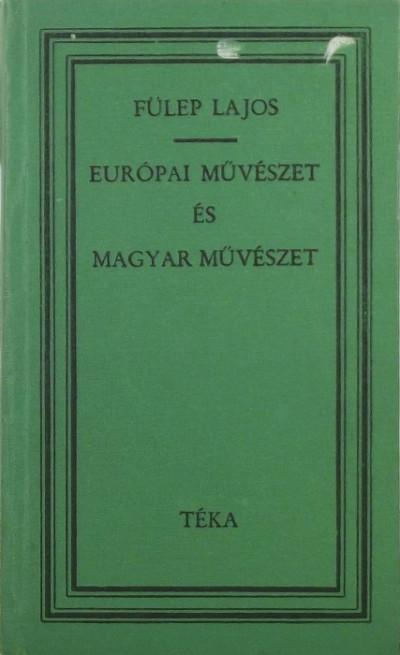 Fülep Lajos - Európai művészet és magyar művészet