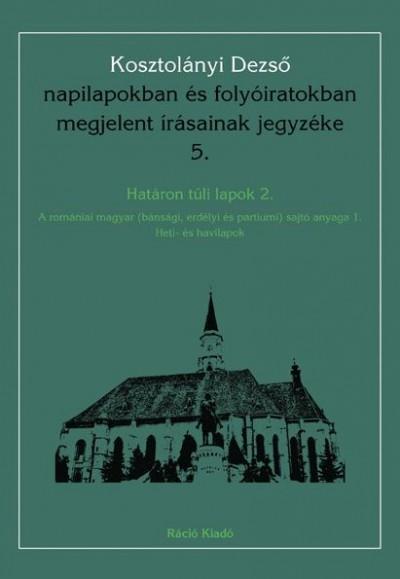 Dobás Kata  (Szerk.) - Kosztolányi Dezső napilapokban és folyóiratokban megjelent írásainak jegyzéke 5.