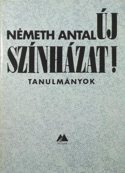 Németh Antal - Új színházat!