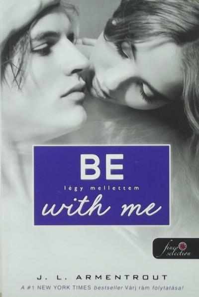 Jennifer L Armentrout - Be with me - Légy mellettem