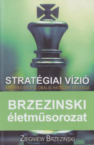 Zbigniew Brzezinski - Stratégiai vízió