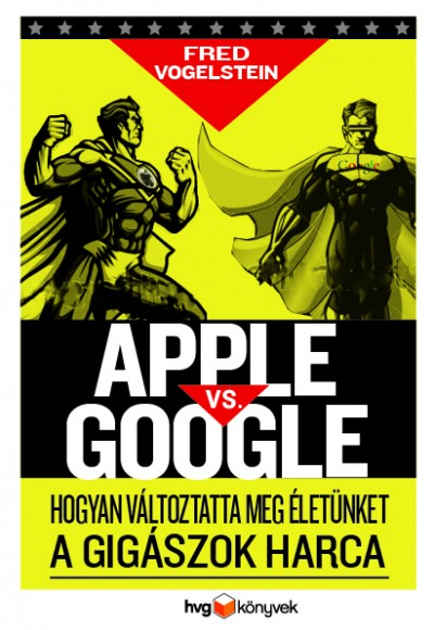Vogelstein Fred - Apple vs Google