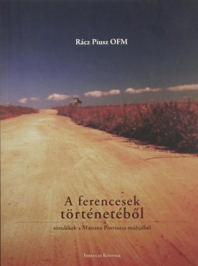 Rácz Piusz Ofm - A ferencesek történetéből