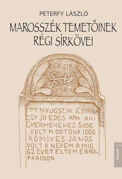 Péterfy László - Marosszék temetőinek régi sírkövei