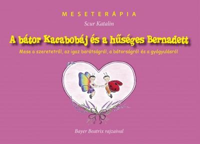 Scur Katalin - A bátor Kacabobáj és a hűséges Bernadett