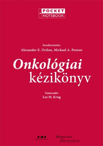 Michael A. Postow - Alexander E. Drilon - Onkológiai kézikönyv