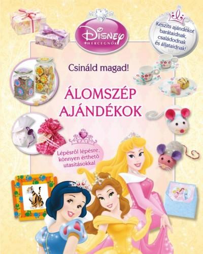 Róbert Zsófia  (Szerk.) - Disney Hercegnők - Álomszép ajándékok