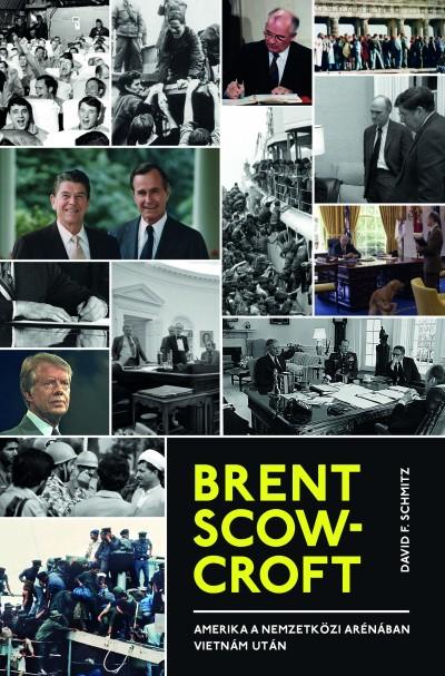 David F. Schmitz - Brent Scowcroft