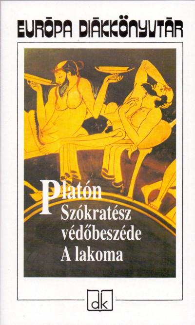 Platón - Szókratész védőbeszéde - A lakoma