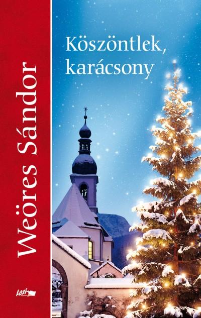 Weöres Sándor - Jeneiné Somogyi Judit  (Vál.) - Köszöntlek, karácsony