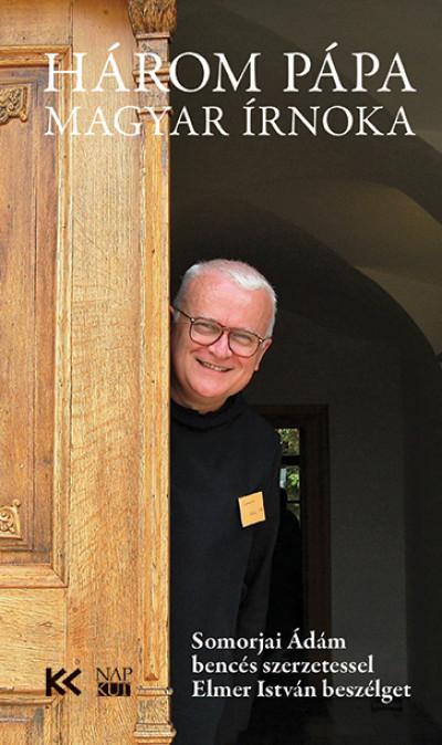 Elmer István - Három pápa magyar írnoka