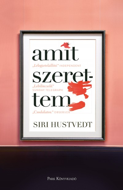 Siri Hustvedt - Amit szerettem