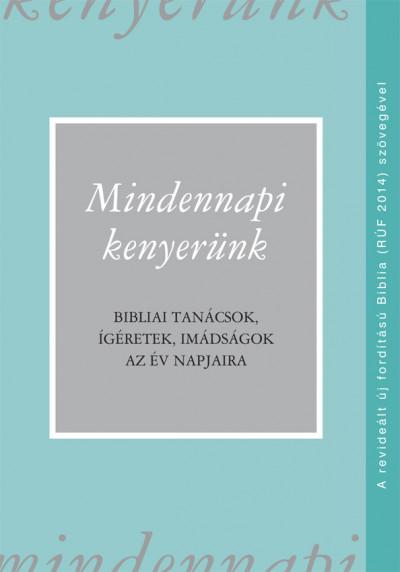 Czeglédy Sándor  (Szerk.) - Mindennapi kenyerünk (RÚF 2014)