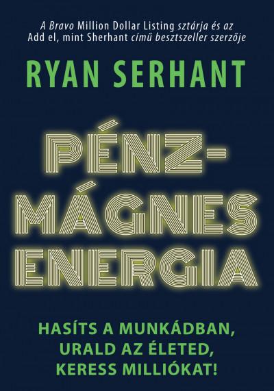 Ryan Serhant - Pénzmágnes energia