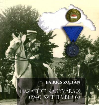 Babucs Zoltán - Hazatért Nagyvárad!