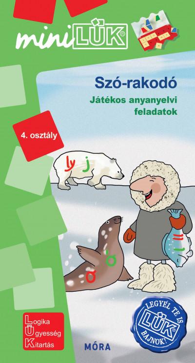 Borbély Borbála  (Szerk.) - Vukman Andrea  (Összeáll.) - Szó-rakodó 4. osztály - LDI 569