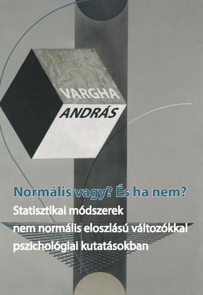 Vargha András - Normális vagy? És ha nem?
