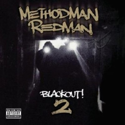 Method Man & Redman - Blackout! 2.