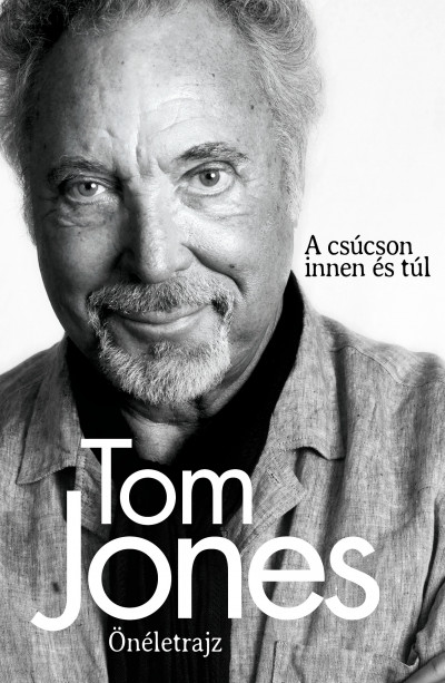 Tom Jones - Tom Jones - Önéletrajz